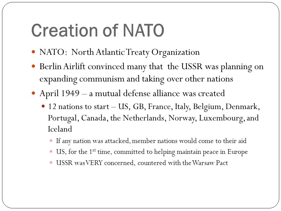 Creation of NATO NATO: North Atlantic Treaty Organization