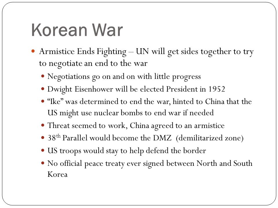 Korean War Armistice Ends Fighting – UN will get sides together to try to negotiate an end to the war.