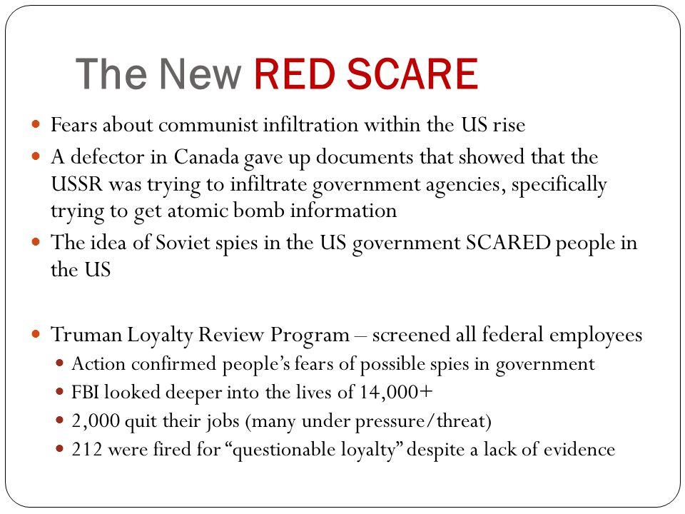 The New RED SCARE Fears about communist infiltration within the US rise.