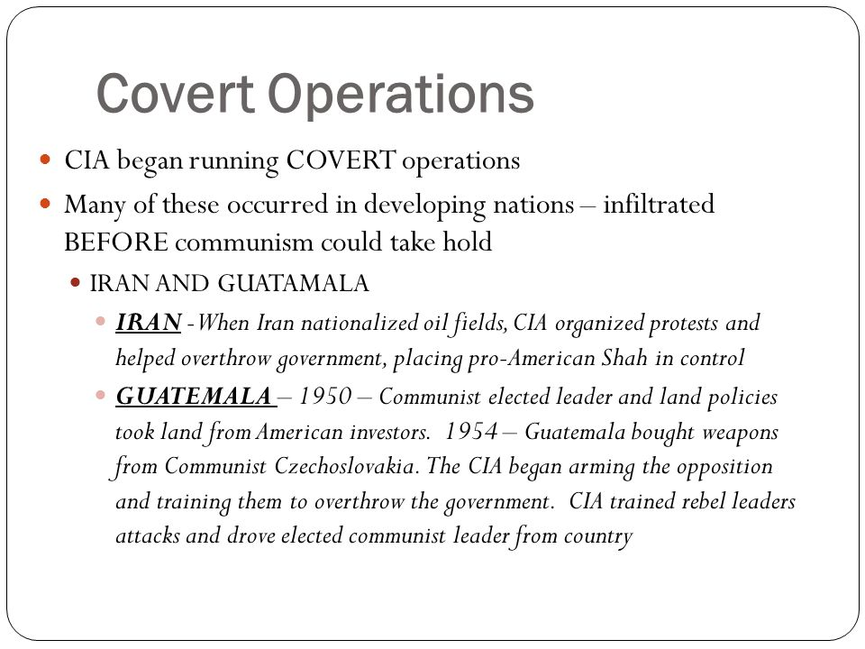 Covert Operations CIA began running COVERT operations
