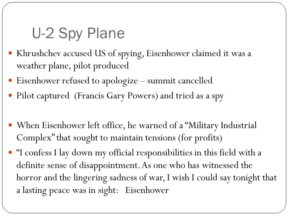 U-2 Spy Plane Khrushchev accused US of spying, Eisenhower claimed it was a weather plane, pilot produced.
