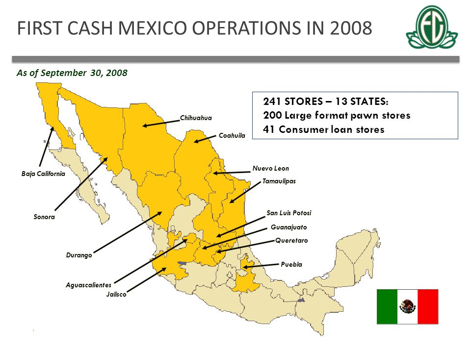 FIRST CASH MEXICO OPERATIONS IN 2008