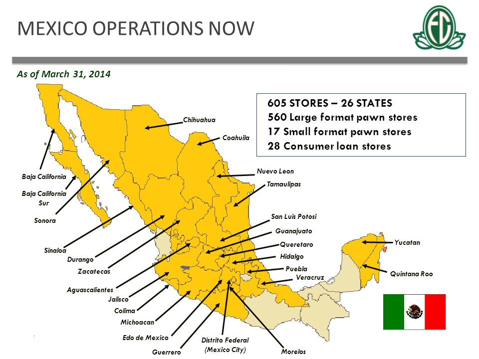 MEXICO OPERATIONS NOW 605 STORES – 26 STATES