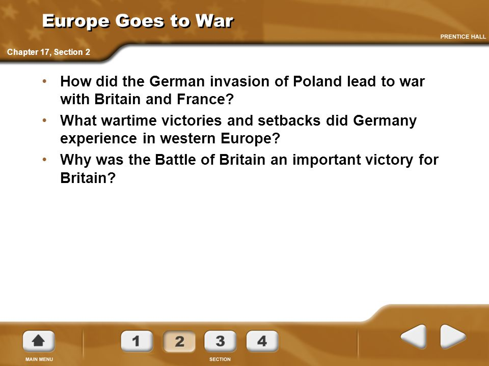 Europe Goes to War Chapter 17, Section 2. How did the German invasion of Poland lead to war with Britain and France