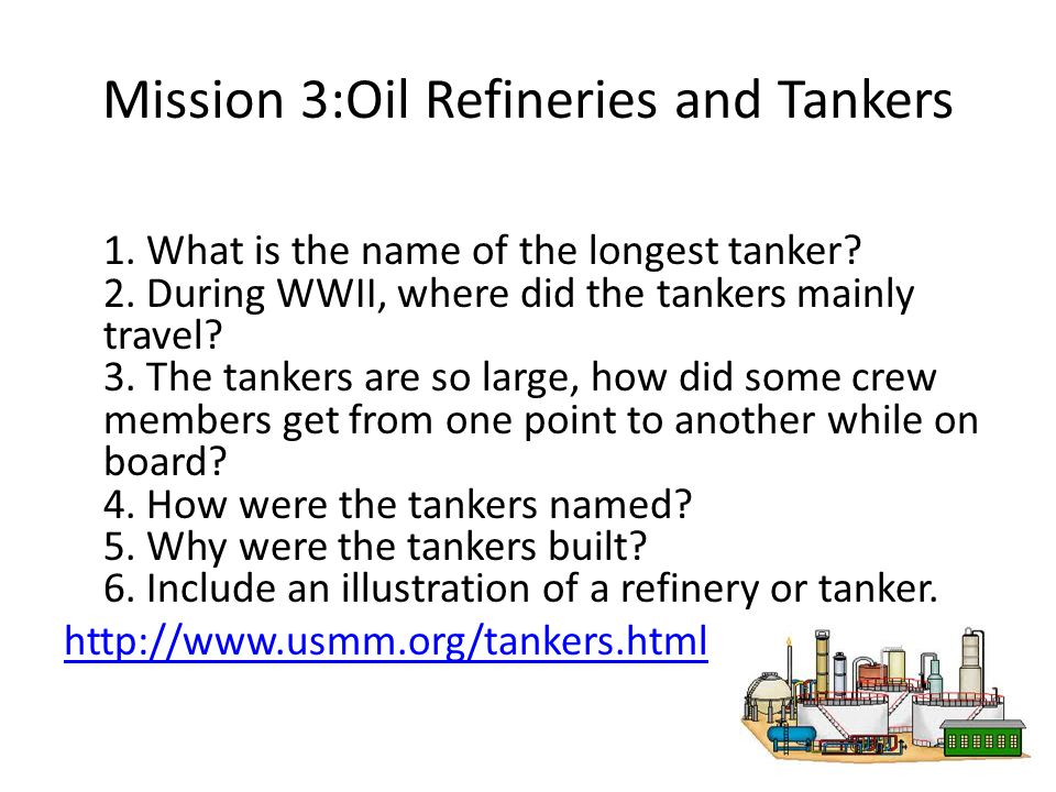 Mission 3:Oil Refineries and Tankers