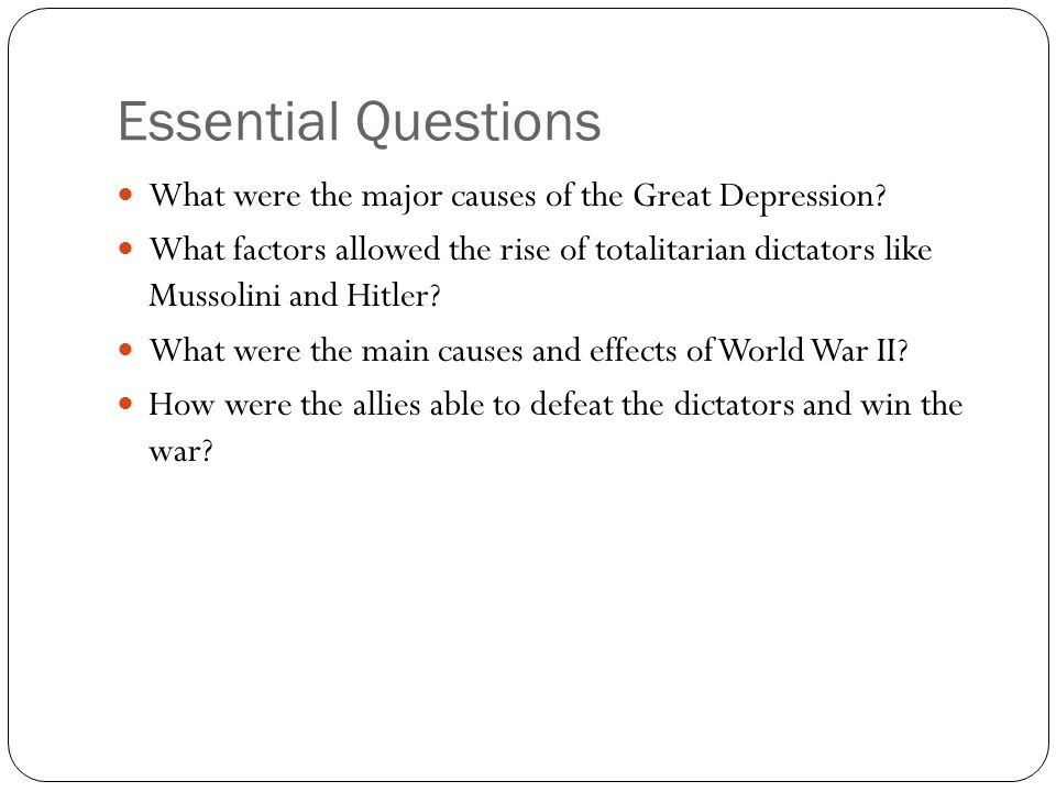 Essential Questions What were the major causes of the Great Depression