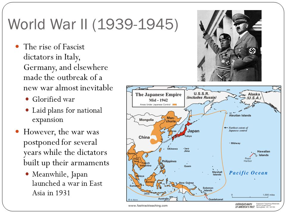 World War II (1939-1945) The rise of Fascist dictators in Italy, Germany, and elsewhere made the outbreak of a new war almost inevitable.