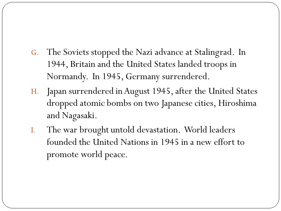 The Soviets stopped the Nazi advance at Stalingrad