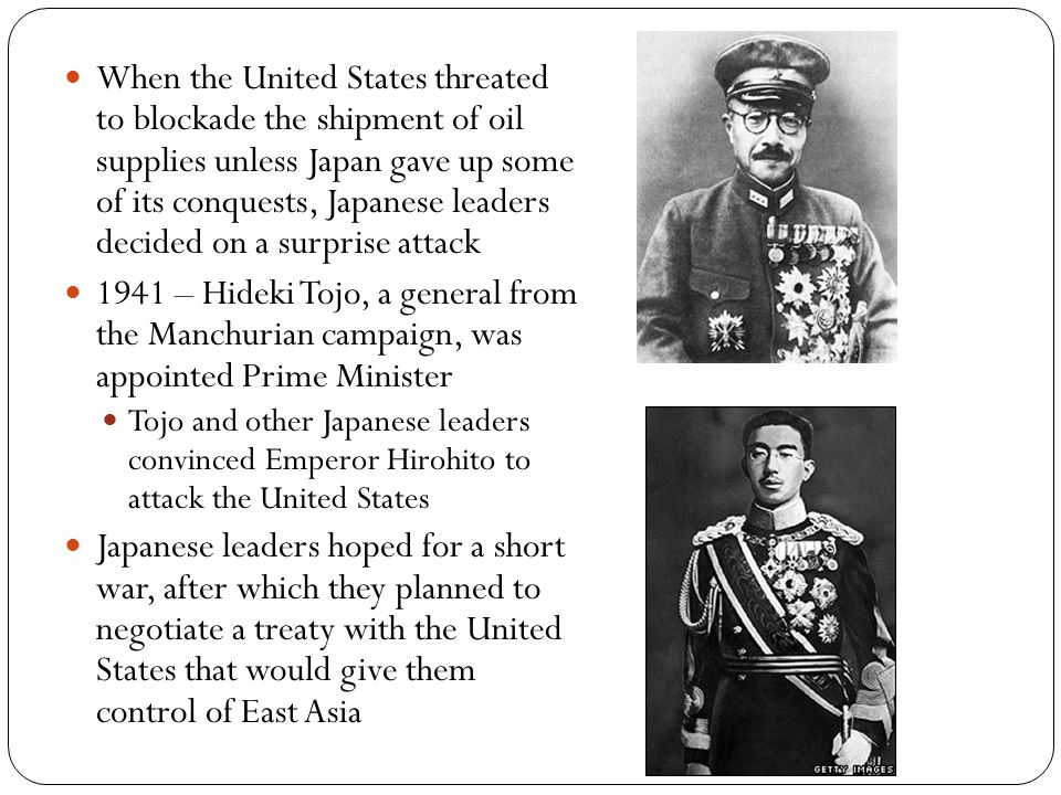 When the United States threated to blockade the shipment of oil supplies unless Japan gave up some of its conquests, Japanese leaders decided on a surprise attack