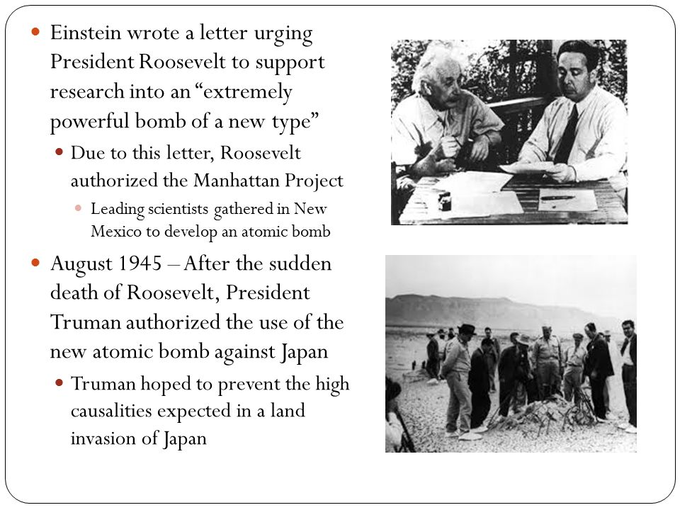Einstein wrote a letter urging President Roosevelt to support research into an extremely powerful bomb of a new type