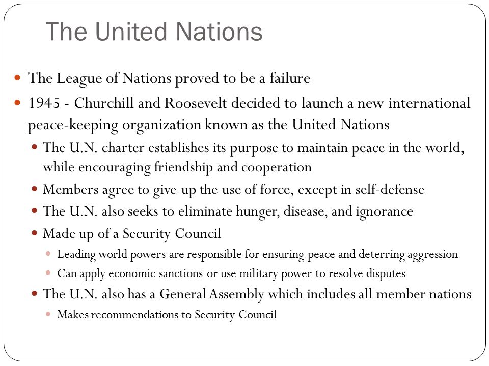 The United Nations The League of Nations proved to be a failure