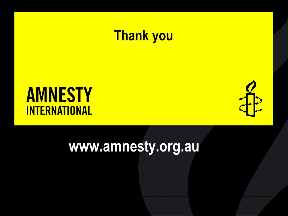 Thank you www.amnesty.org.au End the discussion.