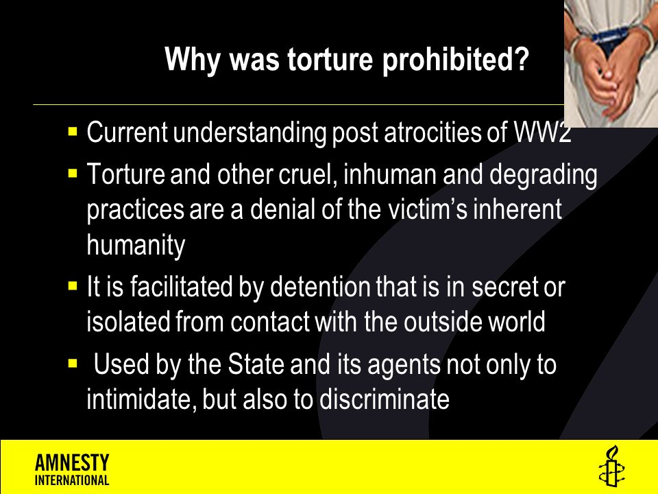 Why was torture prohibited