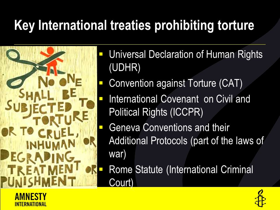 Key International treaties prohibiting torture