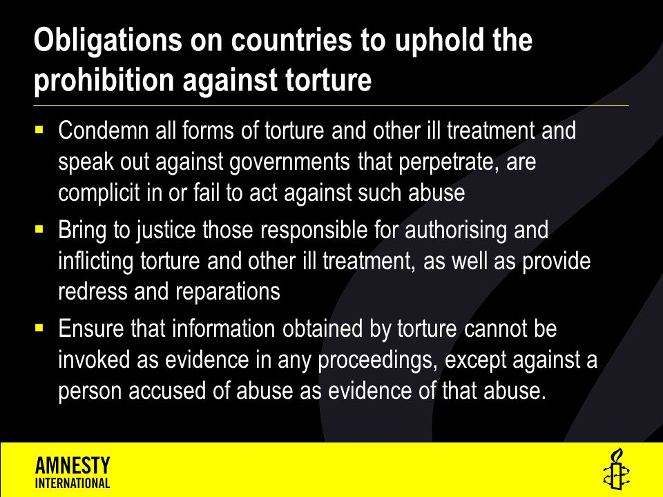 Obligations on countries to uphold the prohibition against torture