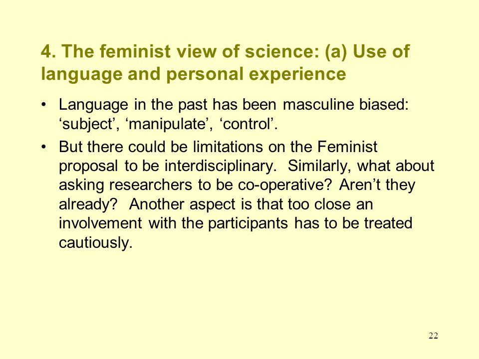 4. The feminist view of science: (a) Use of language and personal experience