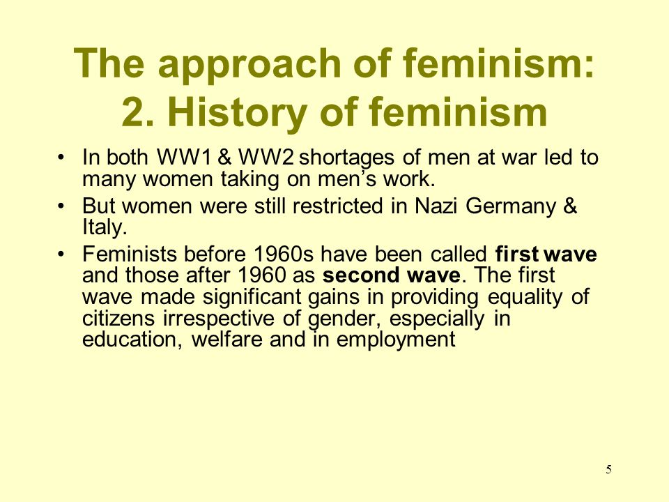 The approach of feminism: 2. History of feminism