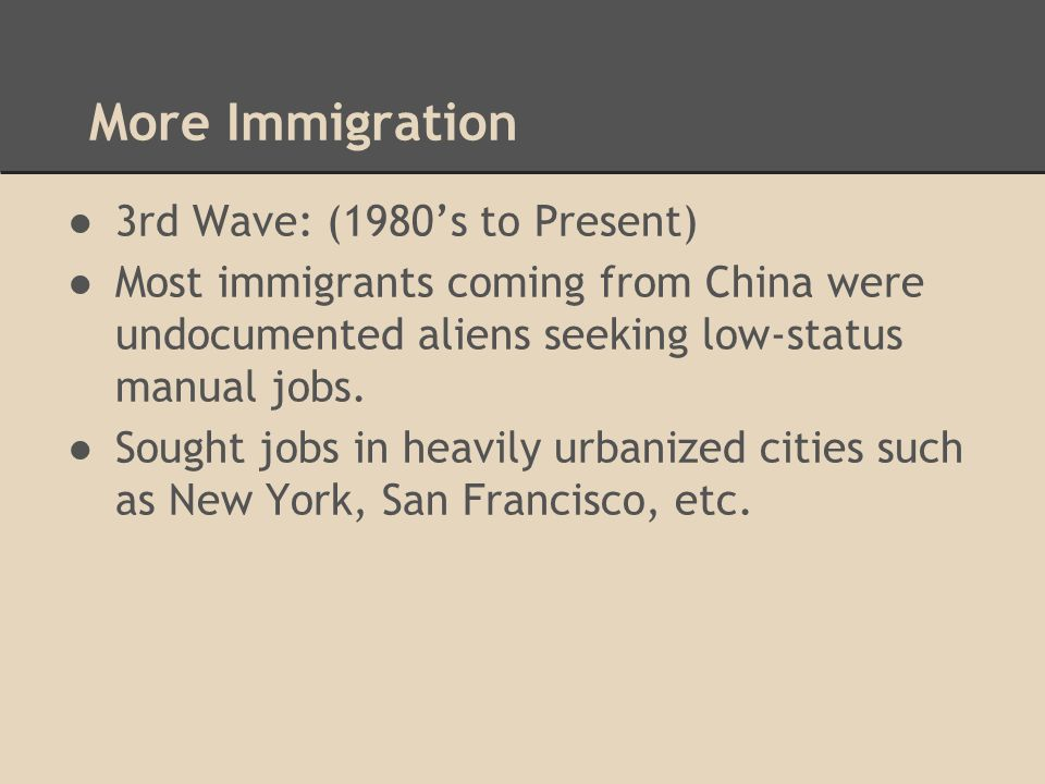 More Immigration 3rd Wave: (1980's to Present)
