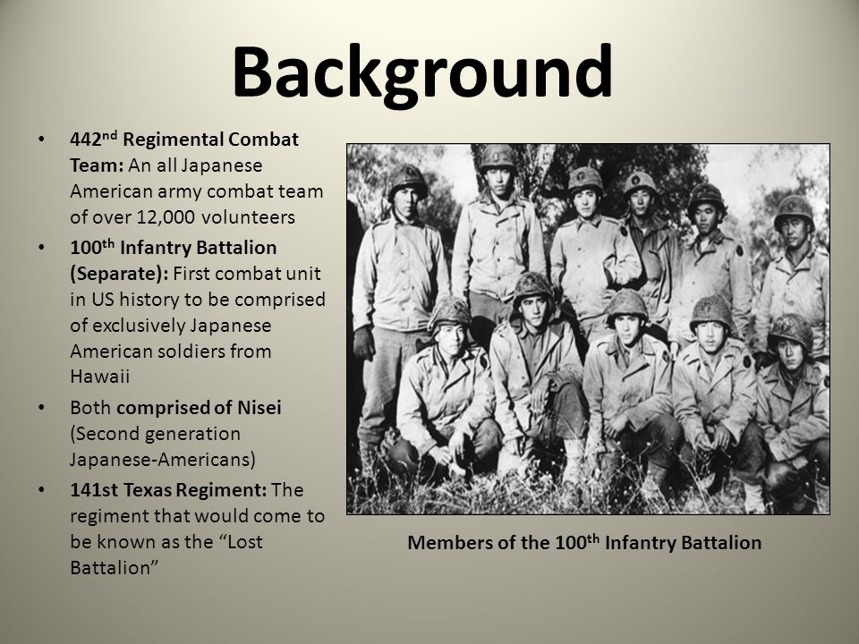 Background 442nd Regimental Combat Team: An all Japanese American army combat team of over 12,000 volunteers.