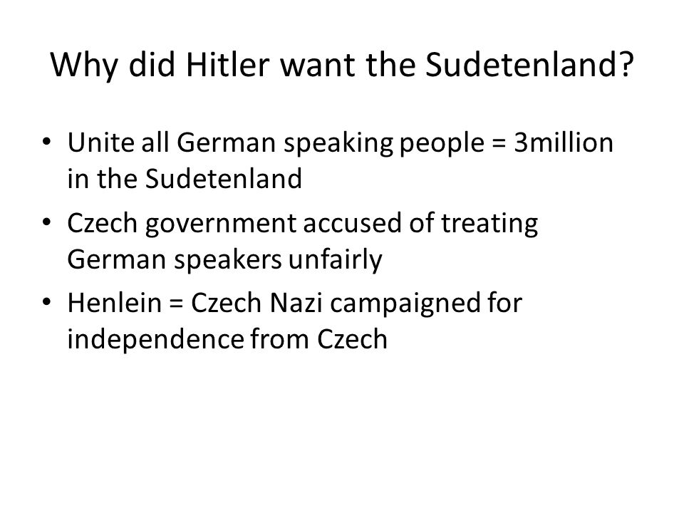 Why did Hitler want the Sudetenland