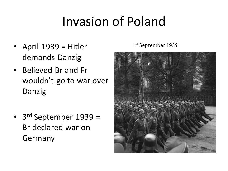 Invasion of Poland April 1939 = Hitler demands Danzig