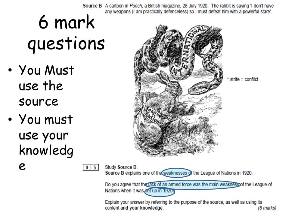 6 mark questions You Must use the source You must use your knowledge