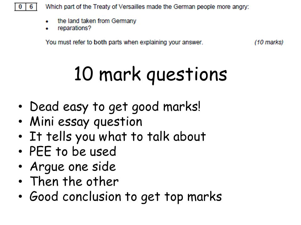 10 mark questions Dead easy to get good marks! Mini essay question