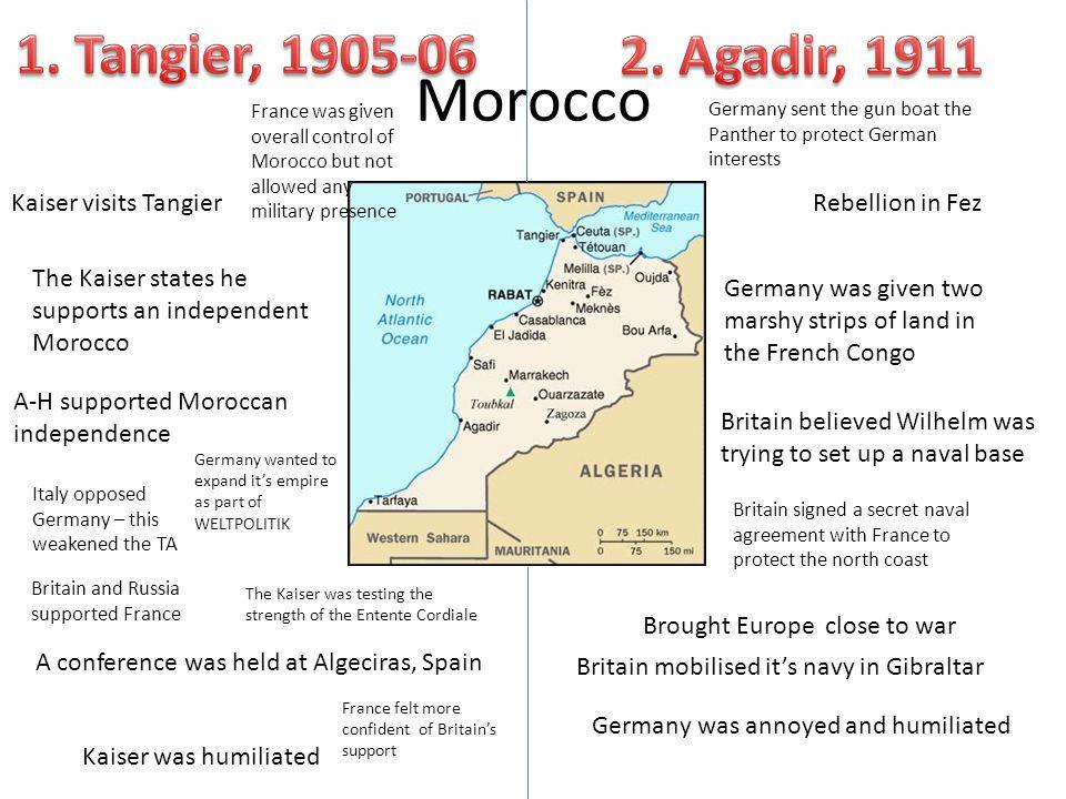 Morocco 1. Tangier, 1905-06 2. Agadir, 1911 Kaiser visits Tangier