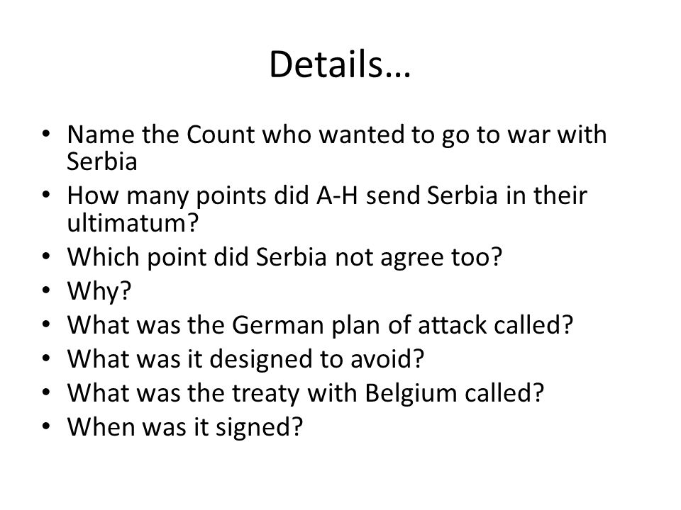 Details… Name the Count who wanted to go to war with Serbia