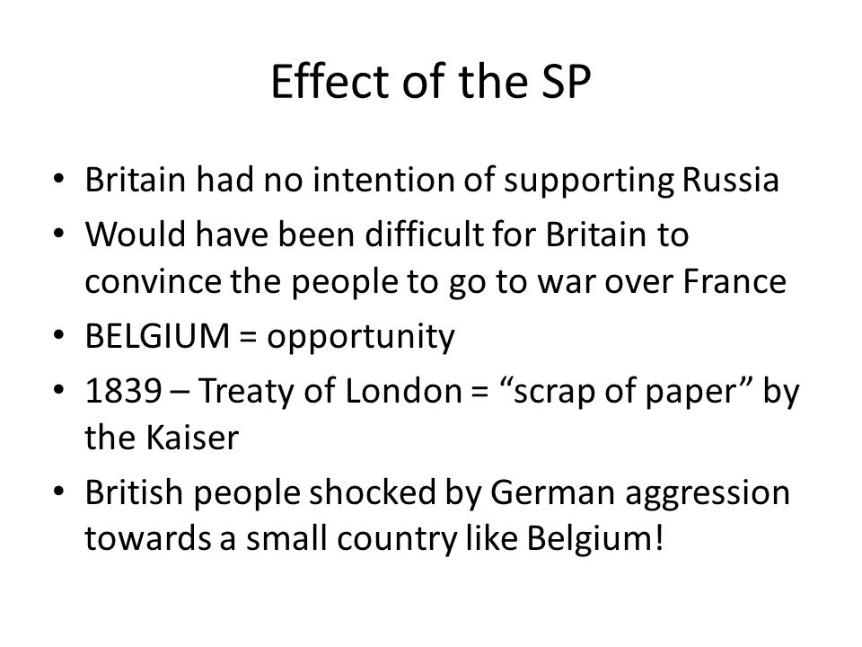Effect of the SP Britain had no intention of supporting Russia