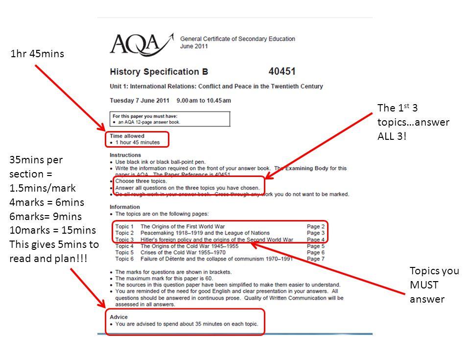 1hr 45mins The 1st 3 topics…answer ALL 3! 35mins per section = 1.5mins/mark. 4marks = 6mins. 6marks= 9mins.
