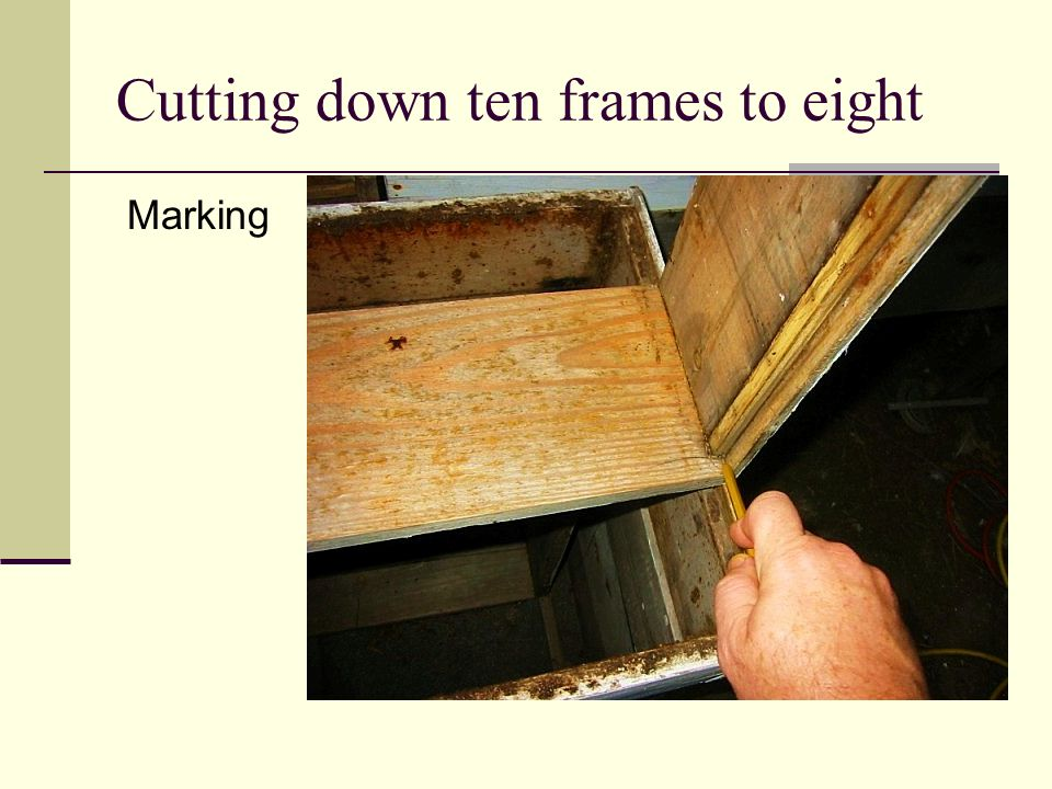 Cutting down ten frames to eight