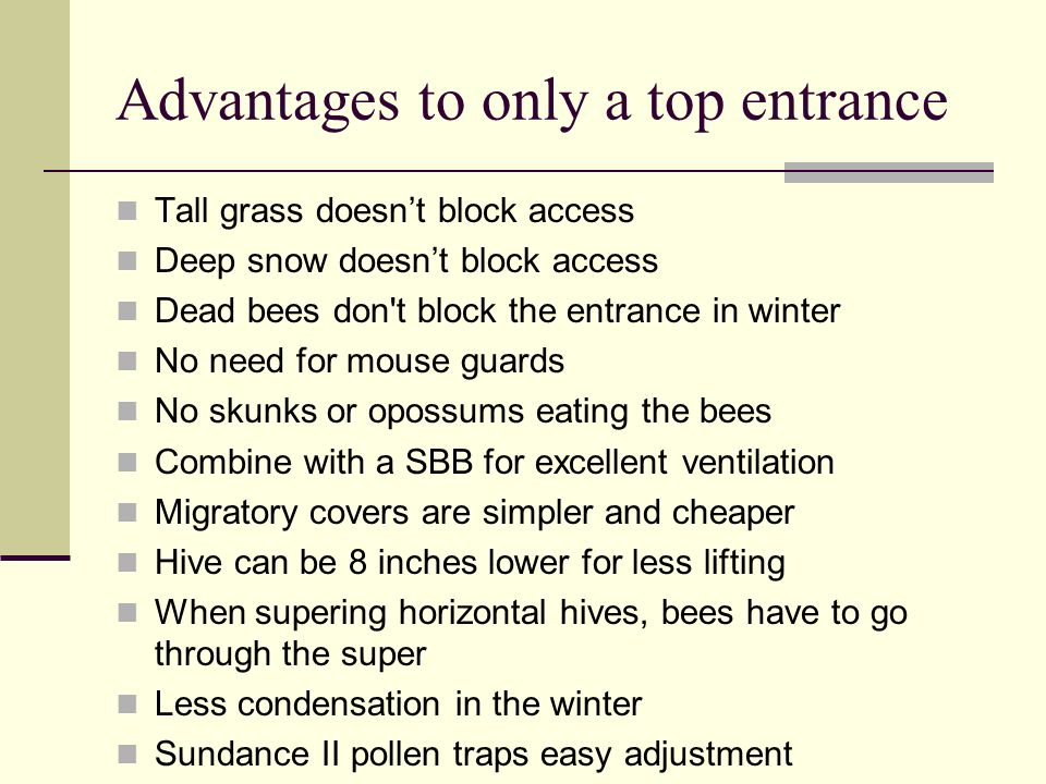 Advantages to only a top entrance
