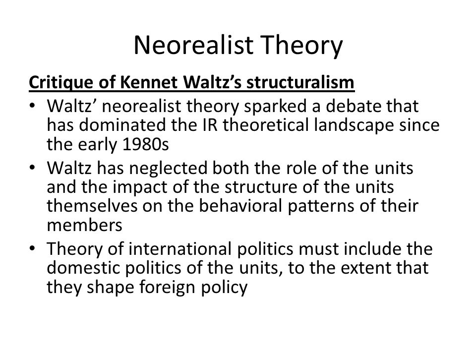 Neorealist Theory Critique of Kennet Waltz's structuralism
