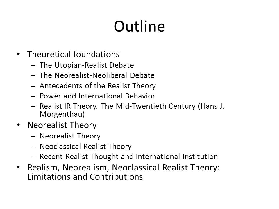 Outline Theoretical foundations Neorealist Theory