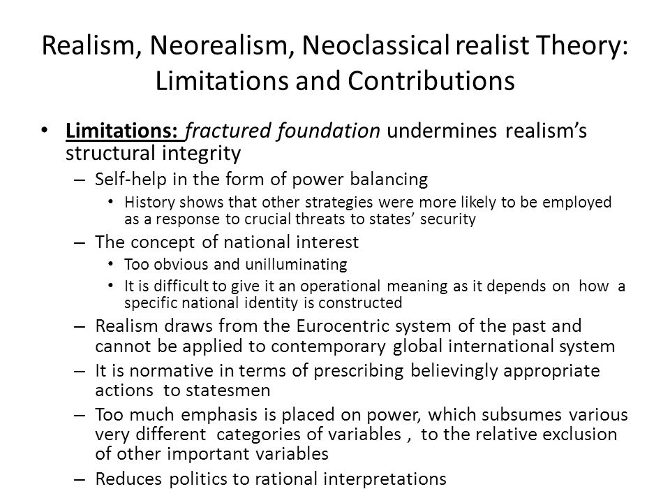Realism, Neorealism, Neoclassical realist Theory: Limitations and Contributions