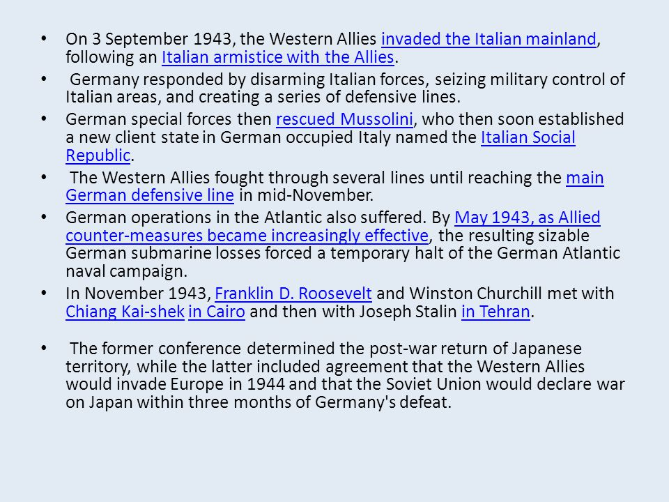 On 3 September 1943, the Western Allies invaded the Italian mainland, following an Italian armistice with the Allies.
