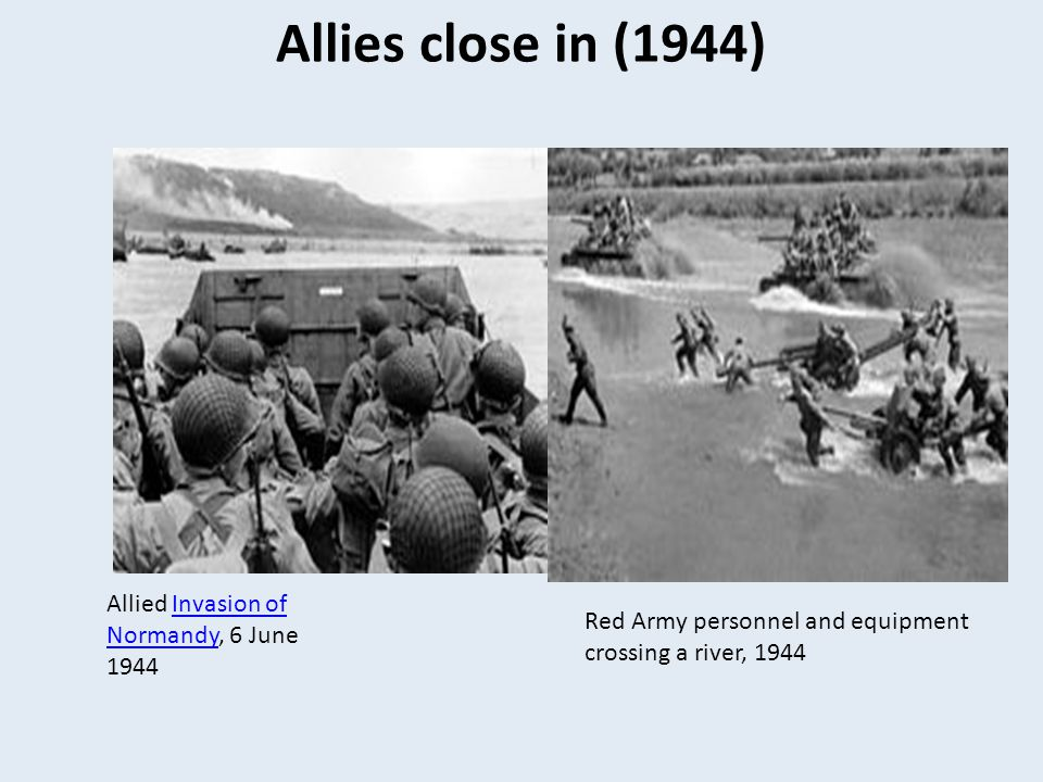 Allies close in (1944) Allied Invasion of Normandy, 6 June 1944