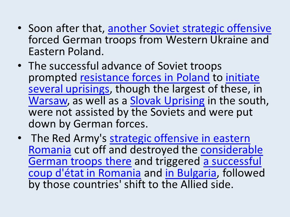 Soon after that, another Soviet strategic offensive forced German troops from Western Ukraine and Eastern Poland.