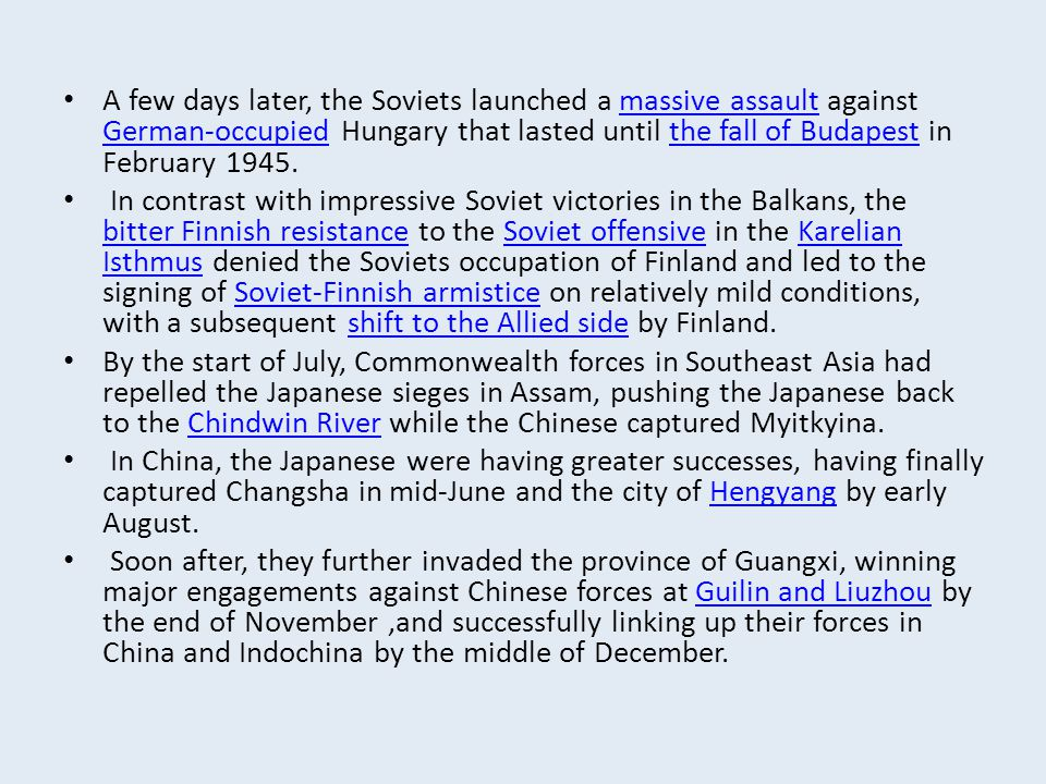 A few days later, the Soviets launched a massive assault against German-occupied Hungary that lasted until the fall of Budapest in February 1945.