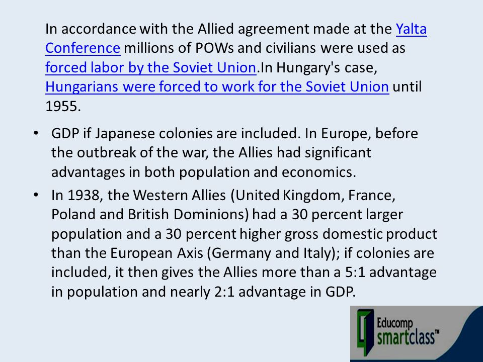 In accordance with the Allied agreement made at the Yalta Conference millions of POWs and civilians were used as forced labor by the Soviet Union.In Hungary s case, Hungarians were forced to work for the Soviet Union until 1955.