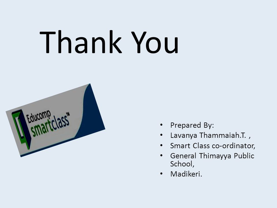 Thank You Prepared By: Lavanya Thammaiah.T. ,