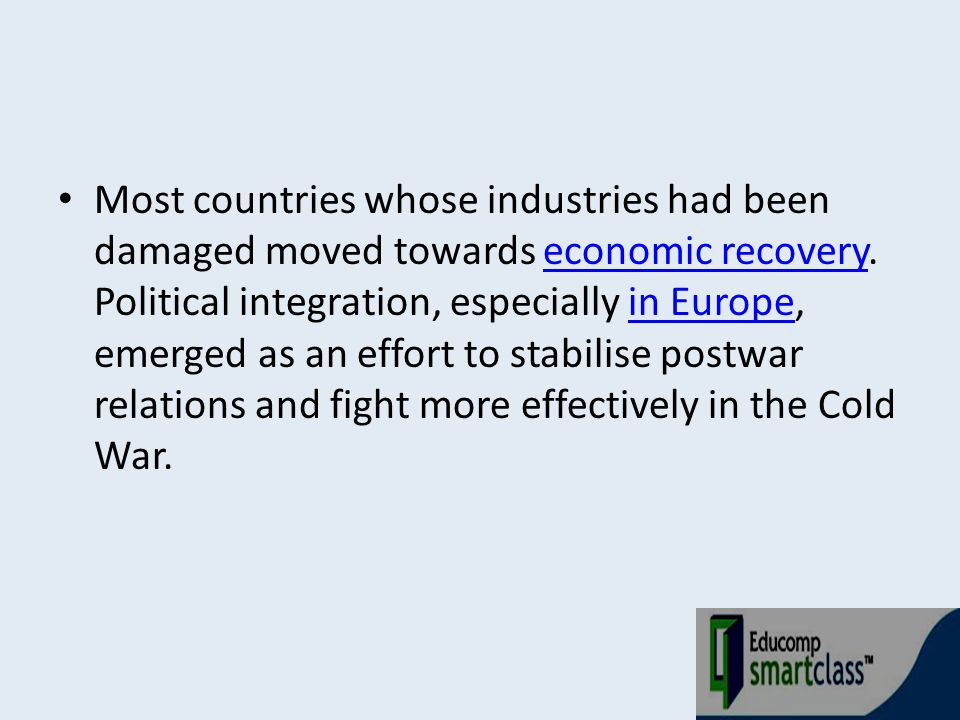 Most countries whose industries had been damaged moved towards economic recovery.