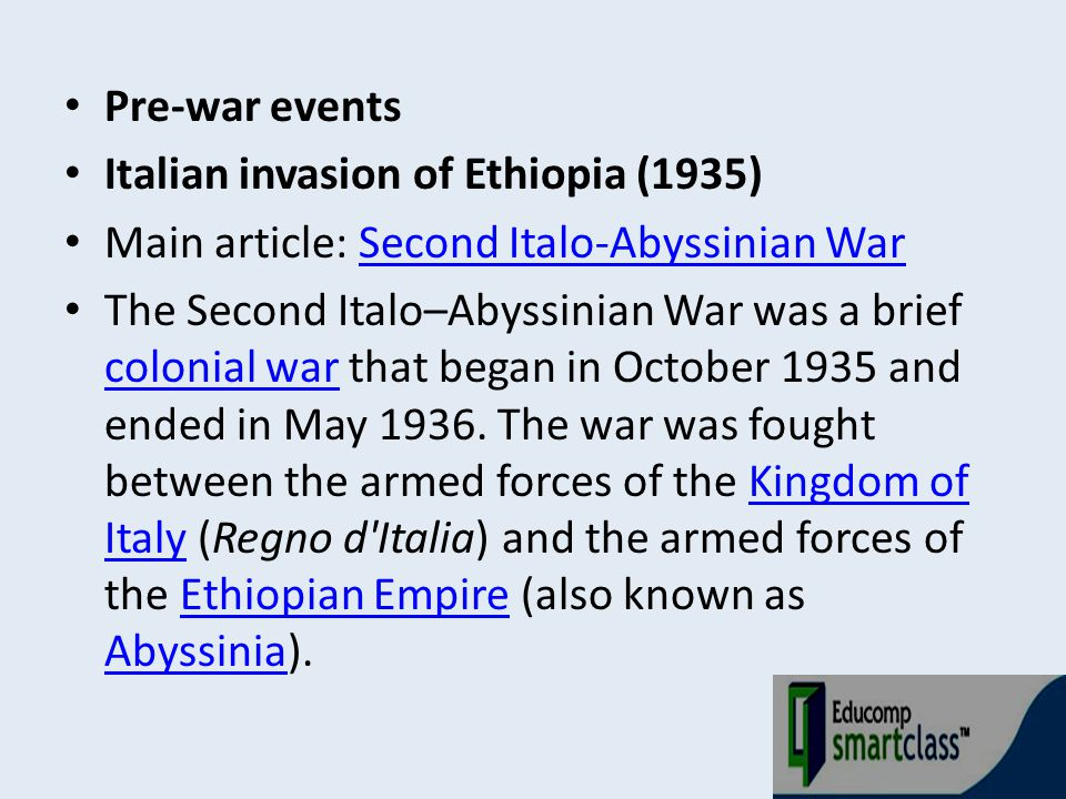 Pre-war events Italian invasion of Ethiopia (1935) Main article: Second Italo-Abyssinian War.