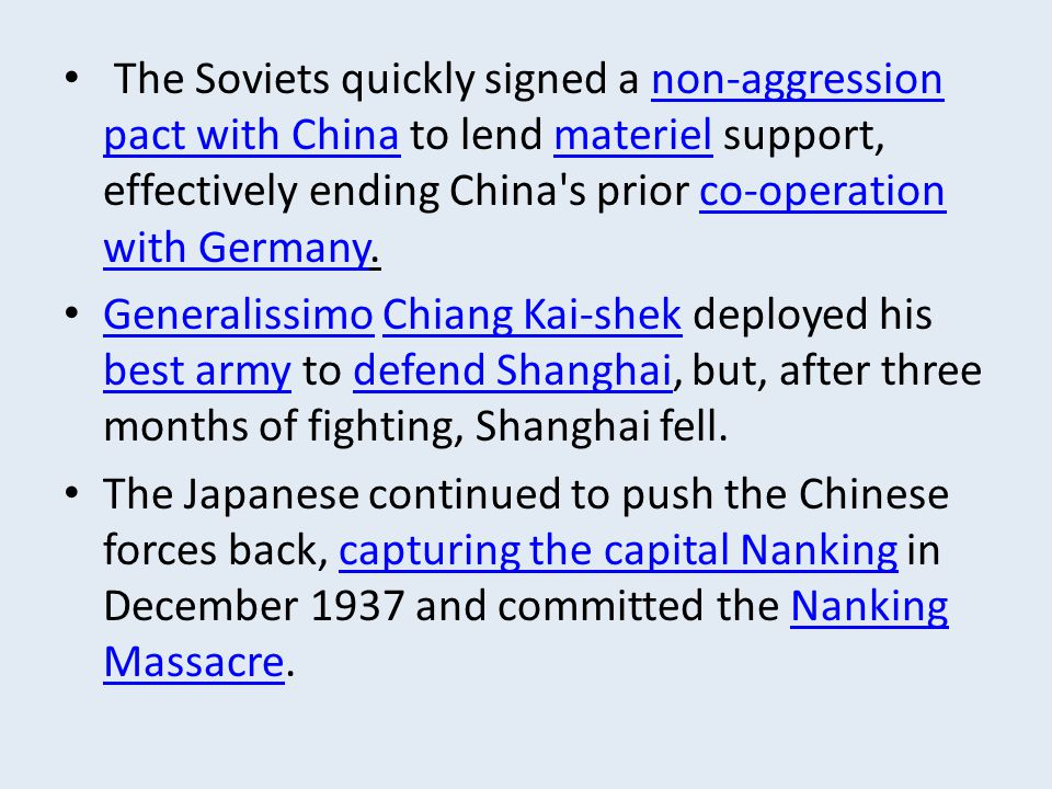 The Soviets quickly signed a non-aggression pact with China to lend materiel support, effectively ending China s prior co-operation with Germany.