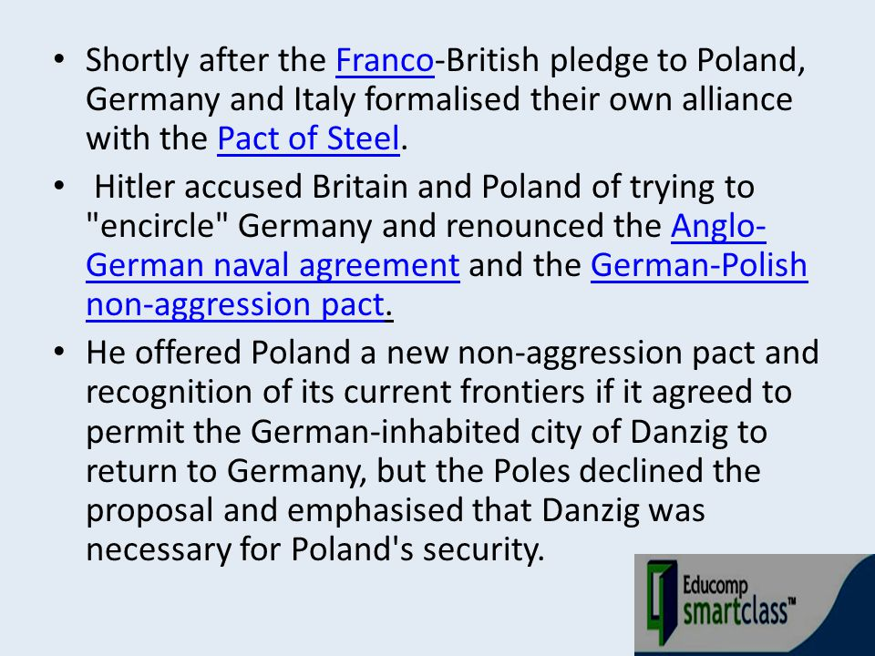 Shortly after the Franco-British pledge to Poland, Germany and Italy formalised their own alliance with the Pact of Steel.