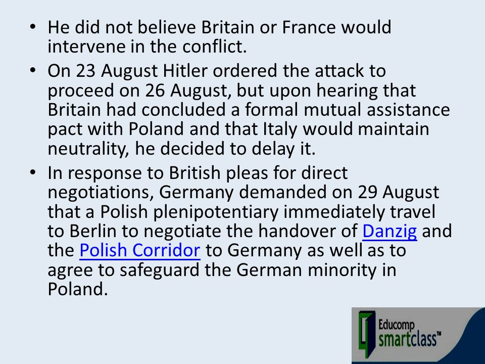 He did not believe Britain or France would intervene in the conflict.