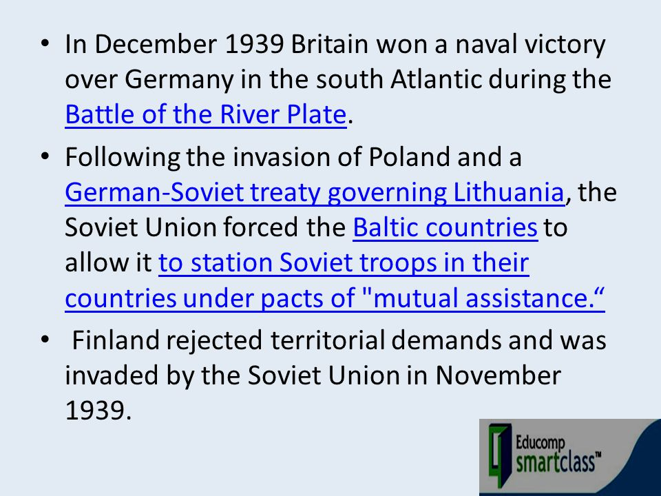 In December 1939 Britain won a naval victory over Germany in the south Atlantic during the Battle of the River Plate.