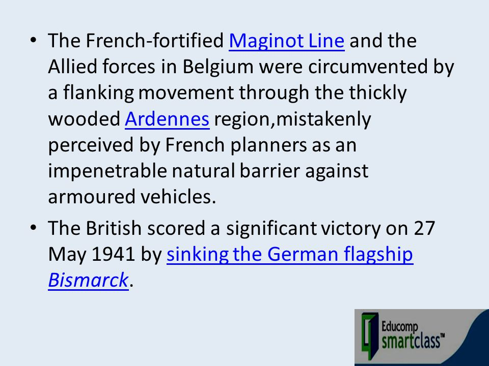 The French-fortified Maginot Line and the Allied forces in Belgium were circumvented by a flanking movement through the thickly wooded Ardennes region,mistakenly perceived by French planners as an impenetrable natural barrier against armoured vehicles.