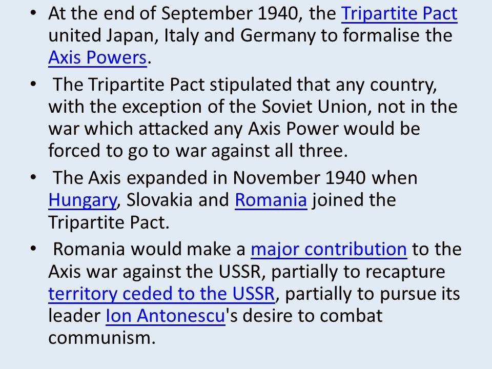 At the end of September 1940, the Tripartite Pact united Japan, Italy and Germany to formalise the Axis Powers.